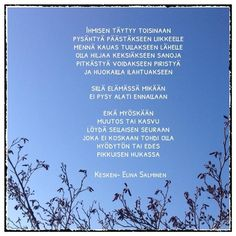 Kuvahaun tulos haulle kesken elina salminen Good Thoughts, Wise Words, Letter Board, Poems, Wisdom, Lettering, Quotes, Deep, Quotations