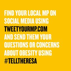 Find your local MP at tweetyourmp.com & ask them to ask @theresa_may a Q about #childhoodobesity at the next PMQ's #TellTheresa