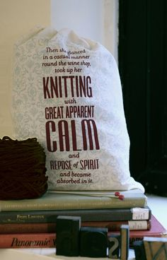 Knitting with great apparent calm. Quote from A Tale of Two Cities on a #knitting bag.
