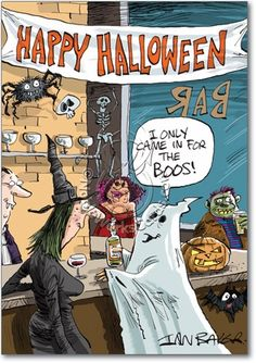 A funny Halloween card that is perfect to send to all your drinking buddies, or maybe, as an invitation to your own Halloween party. It's sure to bring a smile to their faces as they see the ghost tell the witch that he only came to the bar for the boos! Halloween Humor, Halloween Tags, Halloween Party Supplies, Halloween Greetings, Halloween Cartoons, Cute Halloween Costumes, Couple Halloween, Scary Halloween, Halloween Themes