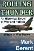 """Rolling Thunder: Mark Berent's remarkable military background--20 years in the Air Force and 1,000 hours flying combat missions--enables him to capture the intensity of themost controversial war in modern history, the Vietnam War, in this incredibly authentic novel. """"Terrific--a novel of exceptional authenticity that hits like a thunderclap.""""--W.E.B. Griffin, author of Brotherhood of War."""