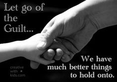 How can we set down the guilt and pick up the parenting tools we need? Here are a few ideas for moving forward.