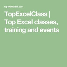 TopExcelClass | Top Excel classes, training and events