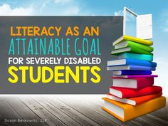 Literacy As an Attainable Goal for Severely Disabled Students - a post about teaching literacy and language skills for students with significant disabilities. Teacher Education, Special Education Classroom, Teacher Blogs, Student Teaching, Teaching Reading, Teaching Tips, Teacher Apps, Autism Classroom, Classroom Resources