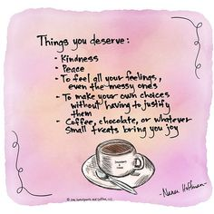 A reminder of things you deserve.
