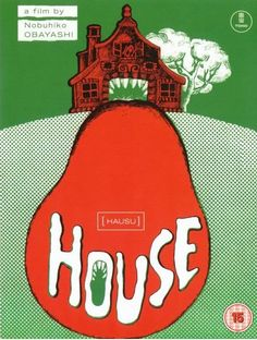 HOUSE - This film is completely insane and a must see.