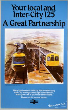 Your Local and Inter-City 125 a poster but Vic Millington Leicester (Esme Burton's Dad) Train Posters, Railway Posters, 80s Posters, Transport Map, Public Transport, Train Drawing, National Rail, Train Room, Railroad Photography