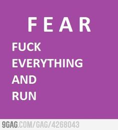 F.E.A.R. Fuck Everything And Run. | Running Quotes