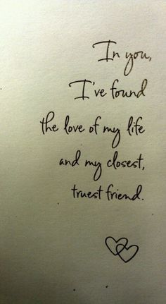 Love; has it's ups and down. Friendship; trust feels good. Loving your best friend; friggin priceless!