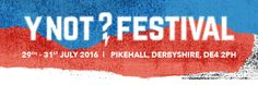 GoRockfest.Com: Y Not Festival 2016 Lineup & Tickets Info