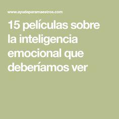 15 películas sobre la inteligencia emocional que deberíamos ver