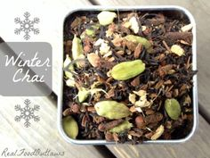 Winter Chai: 4 cups Darjeeling or Rooibos Tea 1 cup cinnamon chips 1/4 - 1/2 cup ground nutmeg 1 cup ginger 1 cup cardamom pods 1/2 cup whole cloves 4 vanilla beans, cut into small pieces