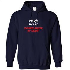 CLERK By Day Zombie Slayer By Night - #sweatshirt style #sweater dress. MORE INFO => https://www.sunfrog.com/Zombies/CLERK-By-Day-Zombie-Slayer-By-Night-6998-NavyBlue-18249612-Hoodie.html?68278