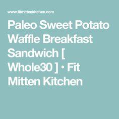 Paleo Sweet Potato Waffle Breakfast Sandwich [ Whole30 ] • Fit Mitten Kitchen