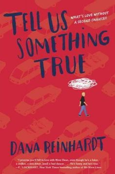 Tell us something true by Dana Reinhardt ---- After River Dean's girlfriend breaks up with him, he stumbles upon a teen group and unintentionally fakes an addiction. (7/16)