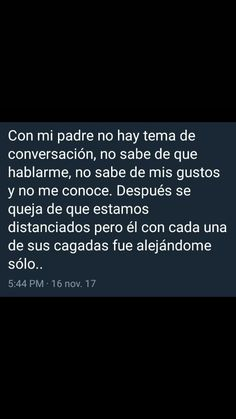Bitch Quotes, Fact Quotes, Mood Quotes, Poetry Quotes, Quotes En Espanol, Father Quotes, Sad Life, Spanish Quotes, Love Messages