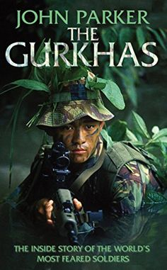 """Read """"The Gurkhas"""" by John Parker available from Rakuten Kobo. Their ferocity is as legendary as their loyalty to the British Monarch and their regimental histories are crammed with a. Epic Story, Royal Marines, Story Of The World, Indian Army, Special Forces, Special Ops, History Books, Military History, Armed Forces"""