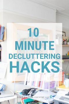 How to declutter in just a few minutes. How to declutter the easy way. Learn to organize your home in just minutes. How to declutter and organize a room in minutes. Too much clutter and not enough time? Then try these 10 minute decluttering tasks are what you need! Super easy and incredibly effective to keep the clutter out of your home. #decuttertips #howtodeclutter #organizingtips