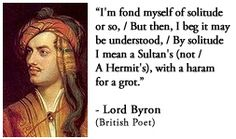 For more information about Lord Byron: http://www.Dailyliteraryquote.com/dlq-literature-magazine/  Courtesy of http://www.DailyLiteraryQuote.com.  More quotes and social literary discussions at CulturalBook.com