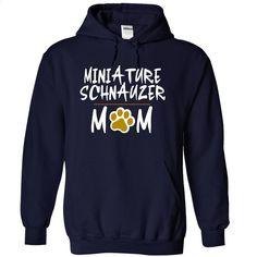 MINIATURE SCHNAUZER mom love dog T Shirt, Hoodie, Sweatshirts - hoodie outfit #hoodie #clothing