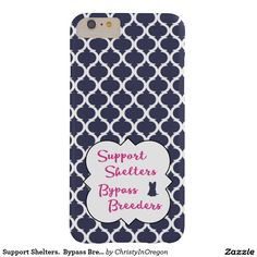 Support Shelters.  Bypass Breeders.  iPhone 6 Plus Case