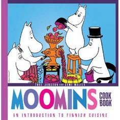 Moomins Cookbook. I might have to order this if it's in print. They are Finnish treasures. Have you ever read a Moomin book? ( I am not Finnish, just love their cool style and culture.)