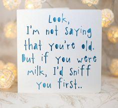 Snarky age card, old age, sarcastic card, grandad birthday, grandma card, witty birthday, old age birthday, funny birthday card