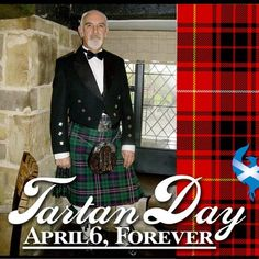 Tartan Day! April 6th. -  To all with even the smallest amount of Scottish blood - wear your Tartan Proudly.  WE are Scotland!