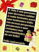 A vida é um presente que devemos cuidar, Feliz Aniversário!