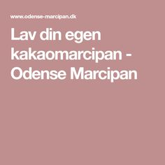 Lav din egen kakaomarcipan - Odense Marcipan