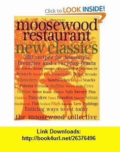 Moosewood Restaurant New Classics (9780609802410) Moosewood Collective , ISBN-10: 0609802410  , ISBN-13: 978-0609802410 ,  , tutorials , pdf , ebook , torrent , downloads , rapidshare , filesonic , hotfile , megaupload , fileserve