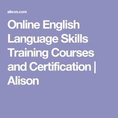 Online English Language Skills Training Courses and Certification   Alison