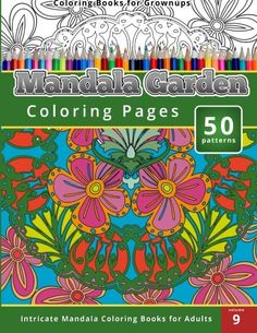 Introducing Coloring Books for Grownups Mandala Garden Coloring Pages. Buy Your Books Here and follow us for more updates!
