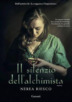 """06/07/2017 • Esce """"Il silenzio dell'alchimista"""" di Nerea Riesco edito da Garzanti"""