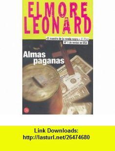 Almas paganas = Pagan Babies (Punto de Lectura) (Spanish Edition) (9788466308045) Elmore Leonard , ISBN-10: 8466308040  , ISBN-13: 978-8466308045 ,  , tutorials , pdf , ebook , torrent , downloads , rapidshare , filesonic , hotfile , megaupload , fileserve