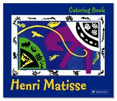 Henri Matisse: Coloring Book  Illustrated by Annette Roeder  Big art for little hands, these enchanting activity books allow young artists to explore the world's masterpieces on their own terms and with plenty of space to color outside the lines.