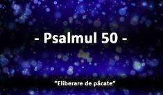 Psalmul 50 - Sfântul Ioan Gură de Aur ne-a învățat că cele mai puternice rugăciuni sunt cele de la miezul nopții, întrucât pot deschide porțile Cerurilor. Creștinii pot citi la miezul nopții orice rugăciune doresc, spunea Sfântul Ioan Gură de Aur, dar nu trebuie să lipsească niciodată psalmul 50. Psalm 50, 50th, Aur, Life, Health, Health Care, Salud