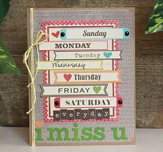 I Miss You Card by Becky Williams using Jillibean Soup's Sweet & Sour Soup collection and Days of the Week Soup Labels (via the Jillibean Soup blog).