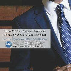 How To Get Career Success Through A Go-Giver Mindset