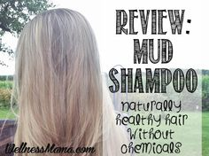 Review: Mud Shampoo - Wellness Mama. I have all these ingredients at home and have been wanting to find something that isn't store-bought shampoo! Definitely going to try this! :D