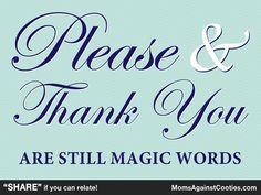 """""""Please"""" and """"Thank You"""" are magic words to a mom's ears. """"PIN"""" if you can relate!"""