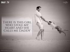 13. Có một cô gái đã đánh cắp trái tim tôi và cô ấy gọi tôi là cha.
