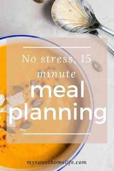 It takes just 15 minutes a week to master meal planning!