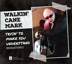 WALKIN CANE MARK: Tryin To Make You Understand (Enable) [Spotify URL: ] [Release Date: ] [] Description: Blues