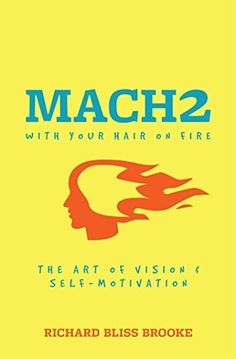 Mach2: The Art of Vision and Self-Motivation by Richard B...