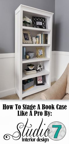 How to Stage a Bookcase Like a Pro. Easy diy home staging and home decor advice from Studio 7 Interior Design Home Interior, Interior Decorating, Interior Design, Decorating Ideas, Decor Ideas, Bookcase Decorating, Decorate Bookcase, Condo Decorating On A Budget, 31 Ideas