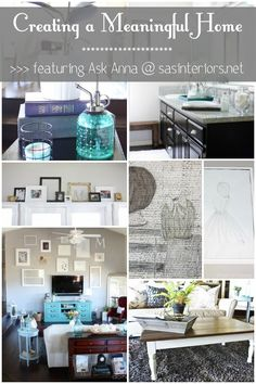 Creating a Meaningful Home Blog Series featuring Anna of Ask Anna. Come read her inspiring story on how she has created a meaningful home! www.sasinteriors.net