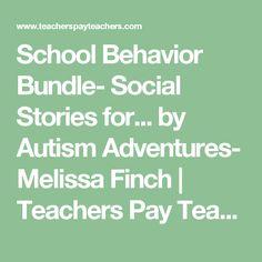 School Behavior Bundle- Social Stories for... by Autism Adventures- Melissa Finch | Teachers Pay Teachers