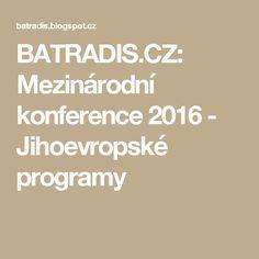 BATRADIS.CZ: Mezinárodní konference 2016 - Jihoevropské programy