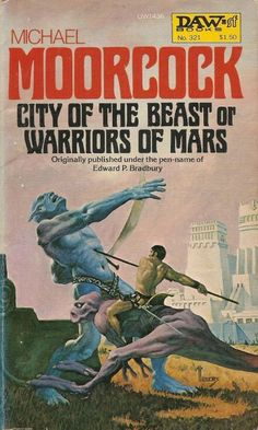 321 Michael Moorcock City of the Beast Richard Hescox Variant title: Warriors of Mars as by Edward P. Fantasy Book Covers, Book Cover Art, Fantasy Books, Fantasy Art, Book Art, Sci Fi Novels, Sci Fi Books, Science Fiction Books, Pulp Fiction